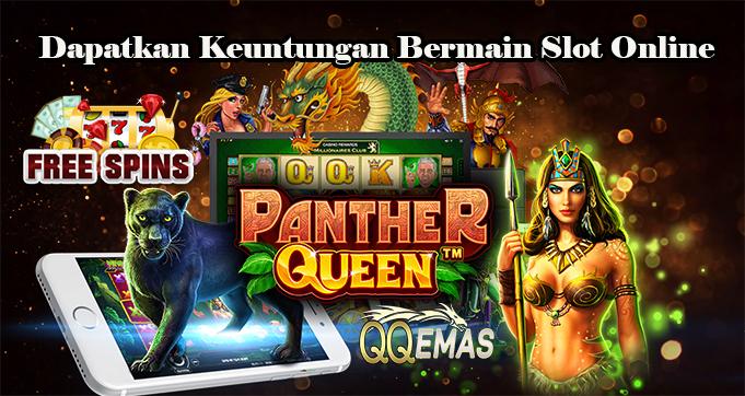 Dapatkan Keuntungan Bermain Slot Online
