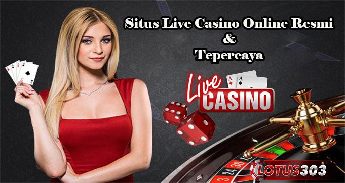 Situs Live Casino Online Resmi & Tepercaya