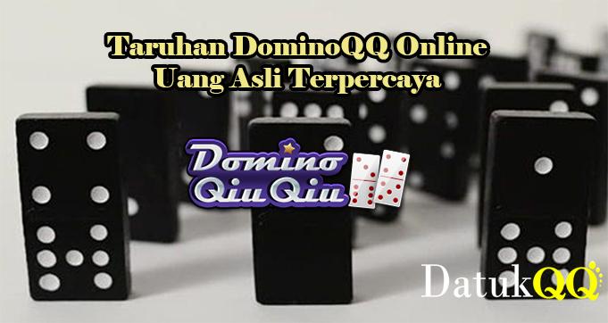 Taruhan DominoQQ Online Uang Asli Terpercaya